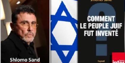 Comment le peuple juif fut inventé ( par Shlomo Sand,  professeur d'histoire en Israel )