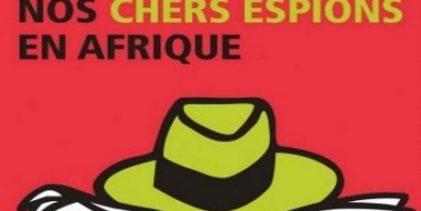 LIVRE  d'Antoine GLASER et Thomas HOFNUNG / Nos chers espions en Afrique