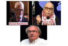 FRANCE / Entretiens croisés: Michel Raimbaud ex-ambassadeur de France, René NABA  journaliste-écrivain et Richard Labévière  journaliste-écrivain